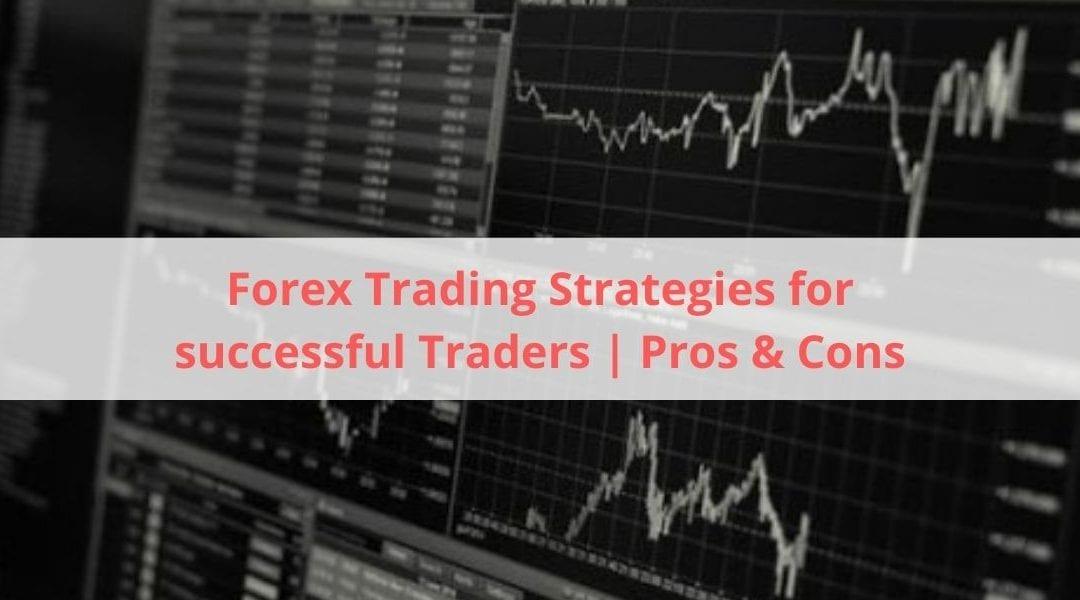 Торговые стратегии Форекс для успешных трейдеров | За и против
